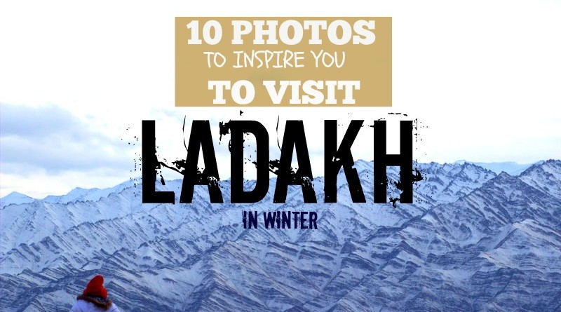 10 Photos that will inspire you to visit Ladakh in Winter